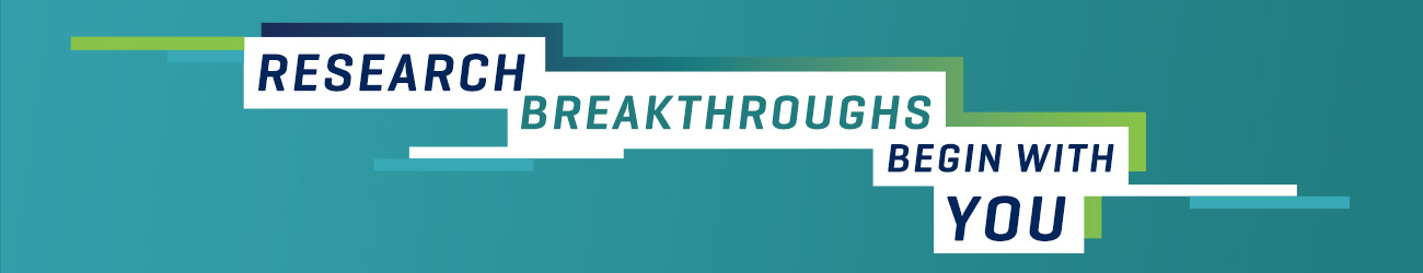 Research Breakthroughs Begin With You